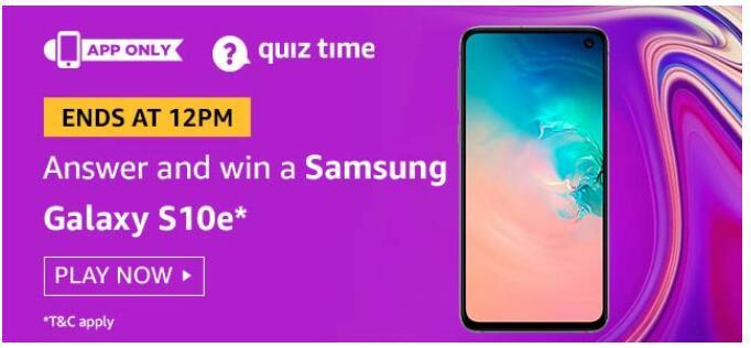 AMAZON 11 AUGUST QUIZ ANSWERS Samsung Galaxy S10e